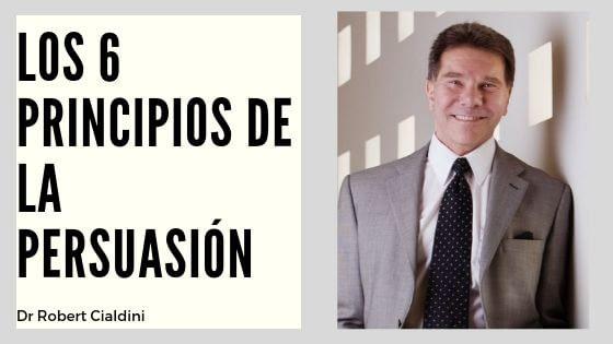 Los 6 Principios de la persuasión de Robert Cialdini | Otto Duarte