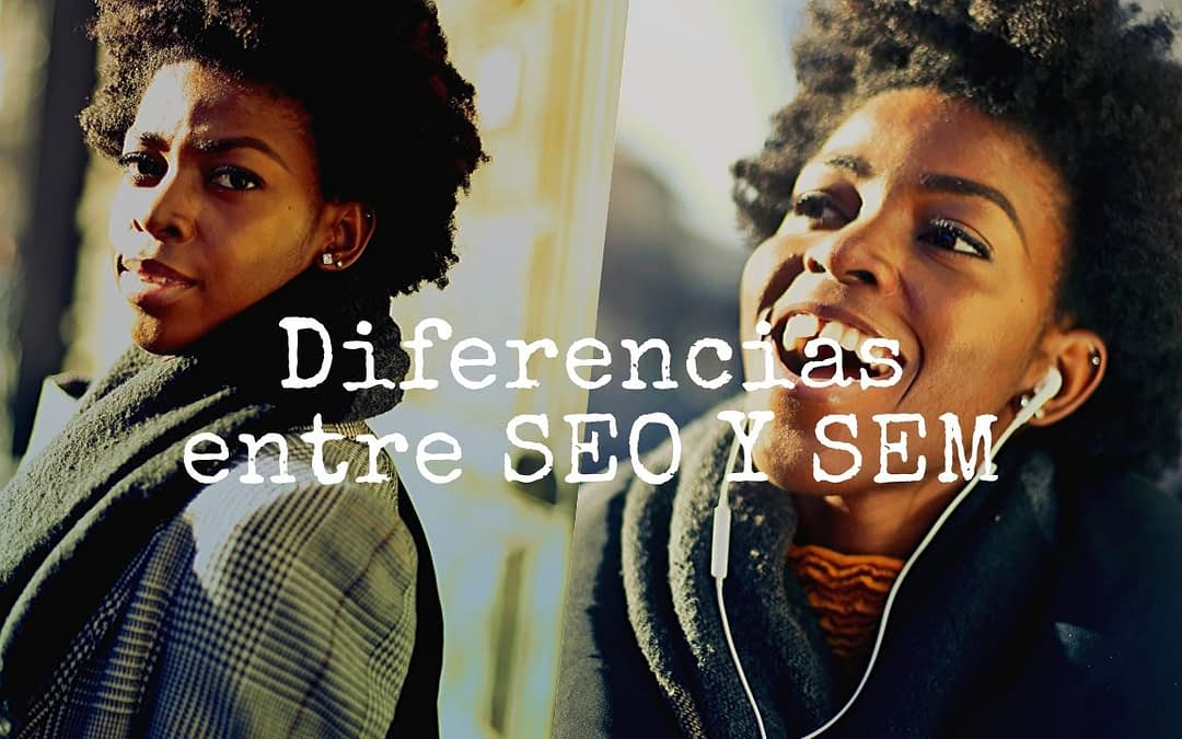 semejanzas y diferencias entre seo y sem